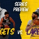 Nuggets-Lakers Preview: X-factors, key matchups, series predictions and more